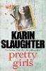 Slaughter, Karin,Pretty Girls