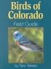 Tekiela, Stan,Birds of Colorado Field Guide