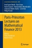 Benth, Fred Espen,   Crisan, Dan,   Guasoni, Paolo,   Manolarakis, Konstantinos,Paris-Princeton Lectures on Mathematical Finance 2013