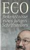 Eco, Umberto,Bekenntnisse eines jungen Schriftstellers