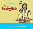 Schindler, Nina,Wer war Sitting Bull?