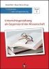 Kiel, Ewald,   Zierer, Klaus,Unterrichtsgestaltung als Gegenstand der Wissenschaft