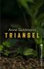 Goldmann, Anne,Triangel