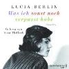 Berlin, Lucia,Was ich sonst noch verpasst habe