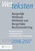 ,Wetteksten burgerlijk wetboek/wetboek van burgerlijke rechtsvordering 2016/2017