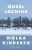 <b>Guzel Jachina</b>,Wolgakinderen