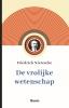 <b>Friedrich  Nietzsche</b>,De vrolijke wetenschap