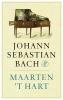 Maarten `t Hart,Johann Sebastian Bach