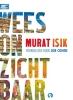 Murat  Isik ,Wees onzichtbaar