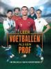 ,Leer voetballen als een prof!