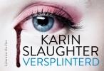 <b>Karin  Slaughter</b>,Versplinterd DL