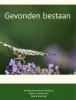 Anneke  Hendriksen-Budding,Gevonden bestaan