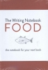 Shaun  Levin,The writing notebook; Food Food