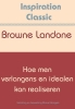 Brown  Landone,Hoe men verlangens en idealen kan realiseren