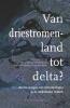,Van driestromenland tot delta?