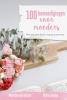 <b>Marieke den Butte- Kommers, Wilma  Samy -Oudshoorn</b>,100 bemoedigingen voor moeders