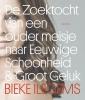 <b>Bieke  Ilegems</b>,De Zoektocht van een ouder meisje naar Eeuwige Schoonheid en Groot Geluk