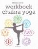 <b>Anodea  Judith</b>,Werkboek chakra yoga
