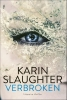 Karin  Slaughter ,Verbroken