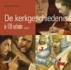 <b>Gisette van Dalen</b>,De Kerkgeschiedenis in 100 verhalen 1