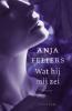 Anja  Feliers ,Wat hij mij zei