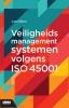 Jan  Dillen ,Veiligheidsmanagementsystemen volgens de norm ISO 45001