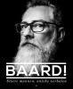 Michael  Troffaes Jeroen  Bernaer,BAARD!