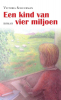<b>Victoria  Schuurman</b>,Een kind van vier miljoen