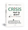 <b>Marieke Henselmans, Erica Verdegaal</b>,Crisis. Wat te doen?