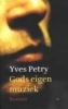 <b>Yves  Petry</b>,Gods eigen muziek