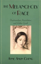 Cheng, Anne Anlin The Melancholy of Race