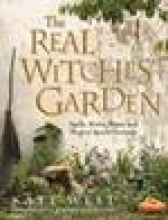 Kate West The Real Witches` Garden
