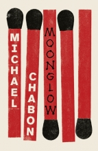 Michael Chabon Moonglow