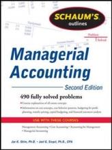 Shim, Jae K., Ph.D.,   Siegel, Joel G., Ph.D. Schaum`s Outlines Managerial Accounting