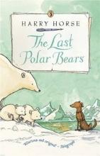 Harry Horse The Last Polar Bears