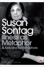 Sontag, Susan Illness as Metaphor and AIDS and Its Metaphors