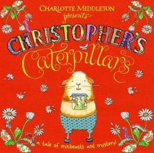 Middleton, Charlotte Christopher`s Caterpillars