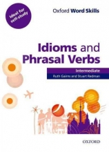 Gairns, Ruth Oxford Word Skills: Intermediate. Idioms and Phrasal Verbs Student Book with Key