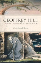 Geoffrey Hill,   Kenneth (Professor of Comparative Literature and Classics, Professor of Comparative Literature and Classics, Brown University) Haynes The Book of Baruch by the Gnostic Justin