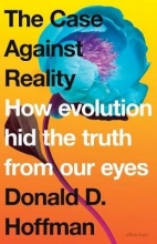 Donald D. Hoffman The Case Against Reality