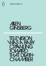 Allen Ginsberg Television Was a Baby Crawling Toward That Deathchamber