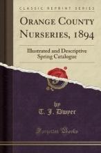 Dwyer, T. J. Dwyer, T: Orange County Nurseries, 1894