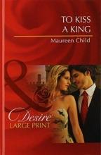 Child, Maureen To Kiss A King