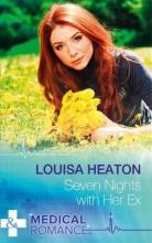 Heaton, Louisa Seven Nights with Her Ex