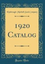 Company, Kimbrough-Mitchell Seed Company, K: 1920 Catalog (Classic Reprint)