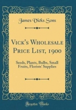 Sons, James Vicks Vick`s Wholesale Price List, 1900