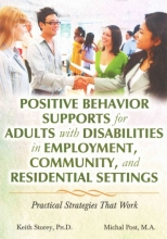 Storey, Keith Positive Behavior Supports for Adults with Disabilities in Employment, Community, and Residential Settings