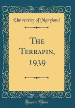 Maryland, University Of Maryland, U: Terrapin, 1939 (Classic Reprint)