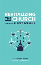 Priest, Kenneth Revitalizing the Church Through Flake`s Formula