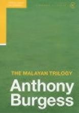 Burgess, Anthony Malayan Trilogy